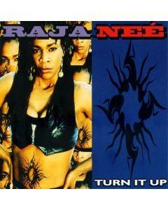 Raja Neé - Turn it up